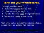 take out your whiteboards