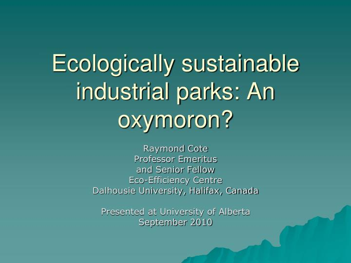 ecologically sustainable industrial parks an oxymoron n.