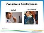 conscious positiveness