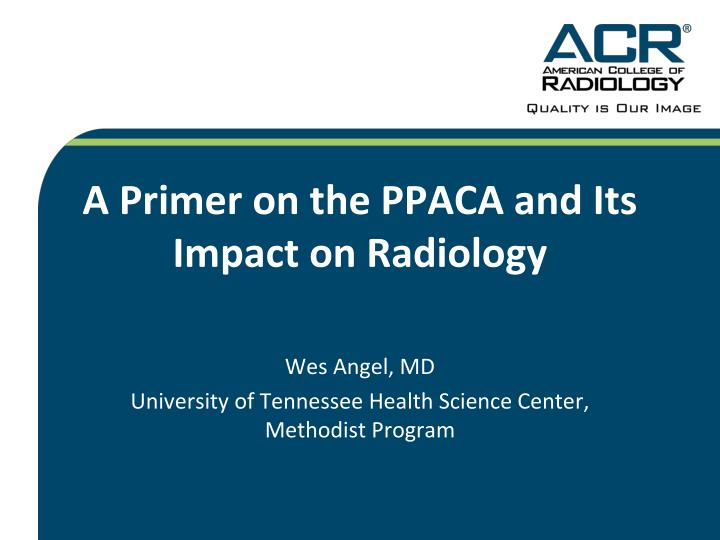 a primer on the ppaca and its impact on radiology n.