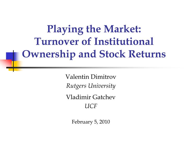playing the market turnover of institutional ownership and stock returns n.
