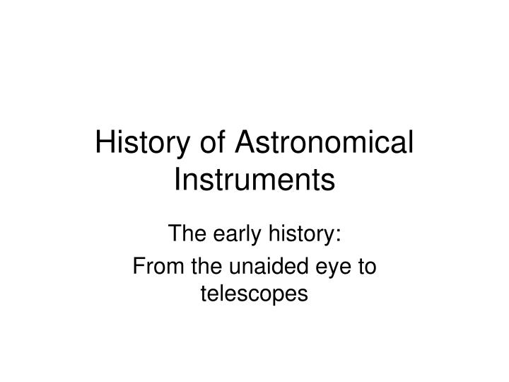 history of astronomical instruments n.