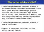 what do the policies prohibit