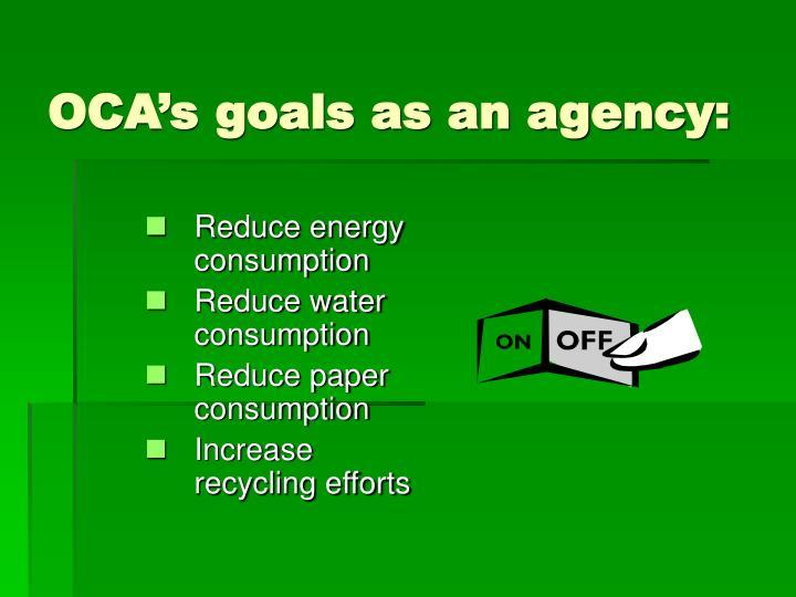 OCA's goals as an agency: