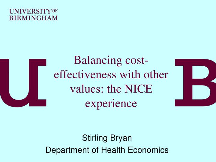 Balancing cost effe ctiveness with other values the nice experience