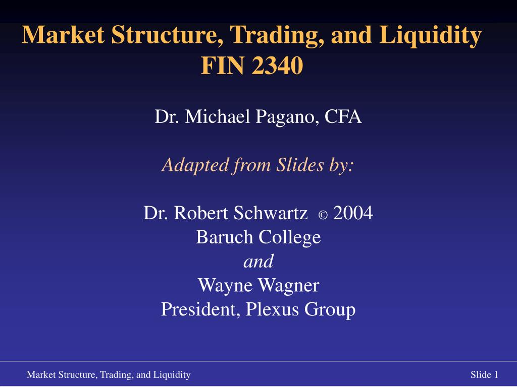 market structure trading and liquidity fin 2340 l.