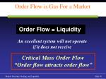 order flow is gas for a market