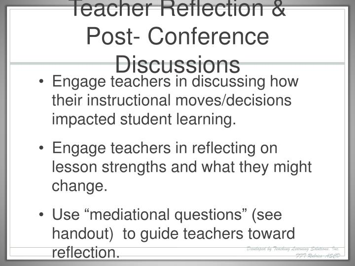 Teacher Reflection & Post- Conference Discussions