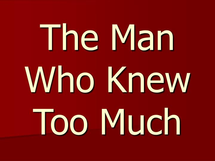 the man who knew too much n.