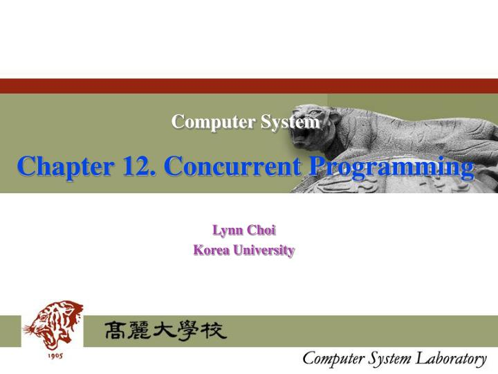 computer system chapter 12 concurrent programming n.