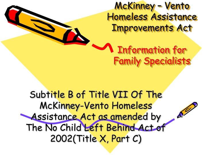 mckinney vento homeless assistance improvements act information for family specialists