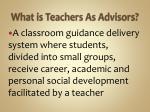 what is teachers as advisors