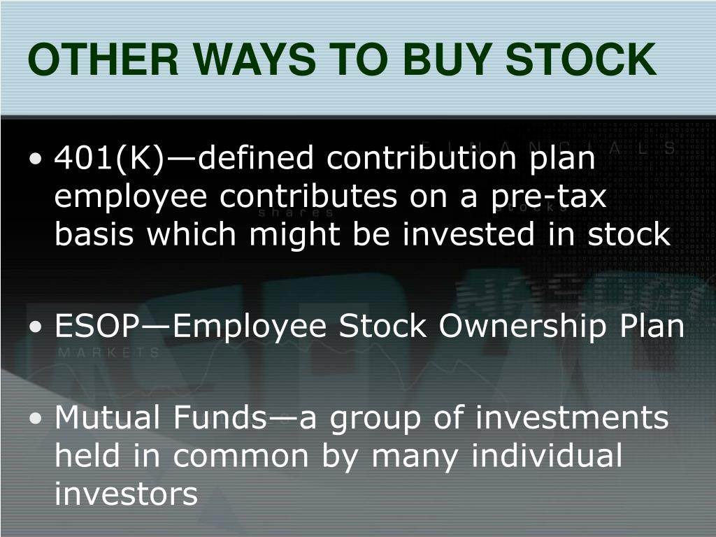 OTHER WAYS TO BUY STOCK