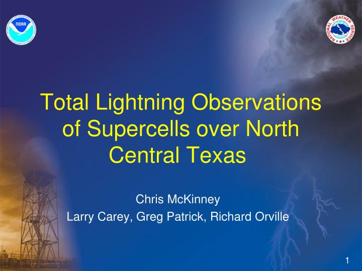 total lightning observations of supercells over north central texas n.