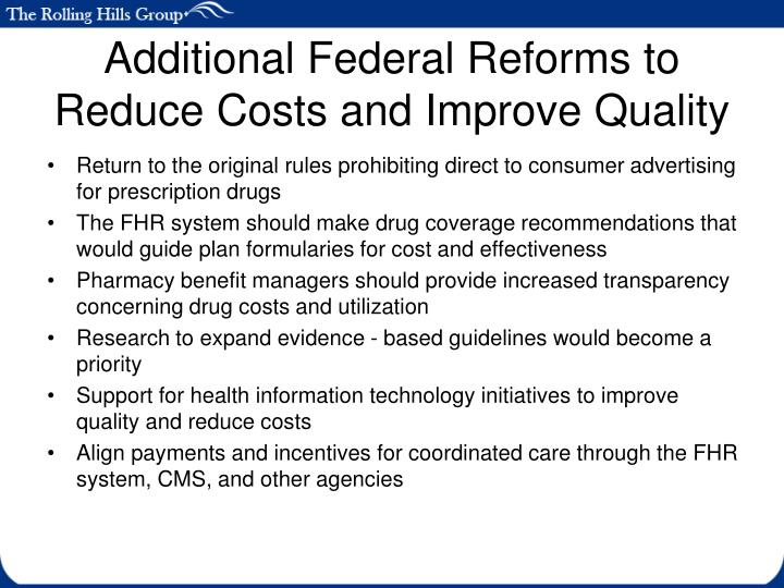 Additional Federal Reforms to Reduce Costs and Improve Quality