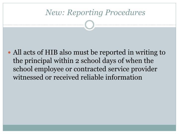 New: Reporting Procedures