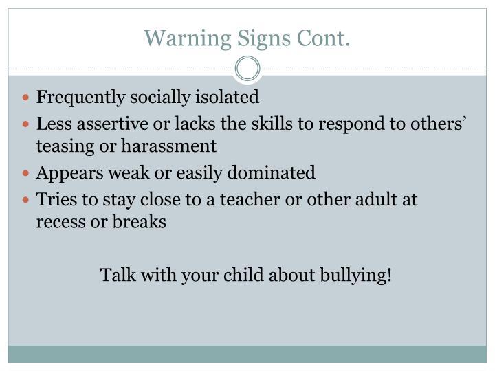 Warning Signs Cont.