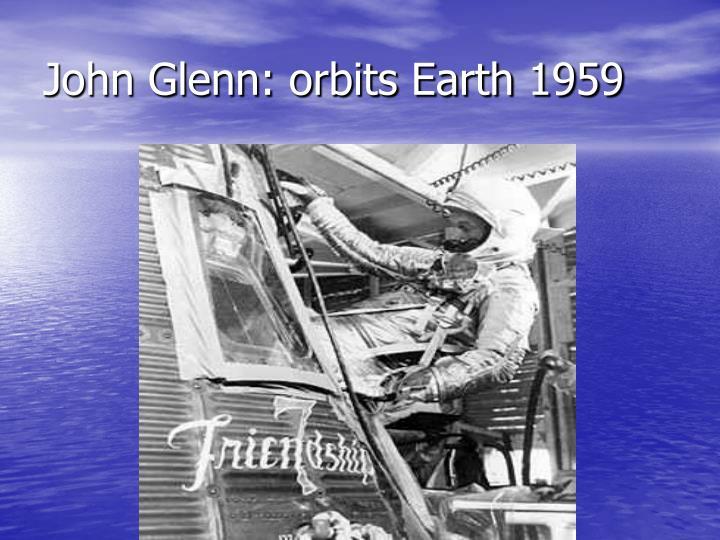 John Glenn: orbits Earth 1959