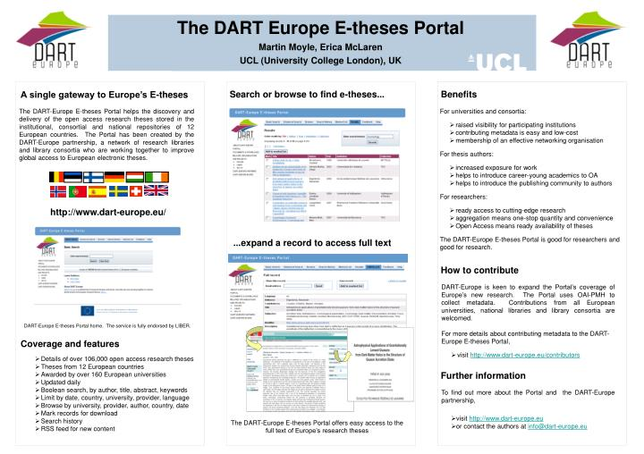 dart-europe e-theses portal Dart-europe is a partnership of research libraries and library consortia who are working together to improve global access to european research theses.