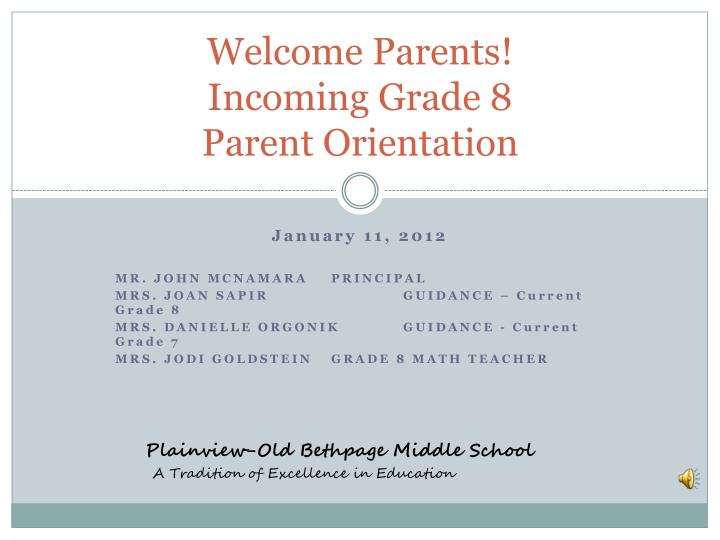 PPT - Welcome Parents! Incoming Grade 8 Parent Orientation