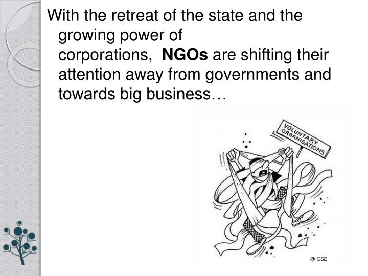 With the retreat of the state and the growing power