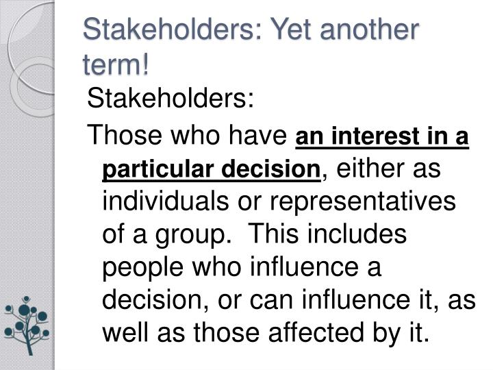Stakeholders: Yet another term!