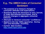 e g the umich index of consumer sentiment