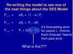 re writing the model to see one of the neat things about the ses model