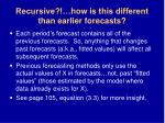 recursive how is this different than earlier forecasts
