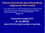 simple exponential smoothing model degenerate ses model46