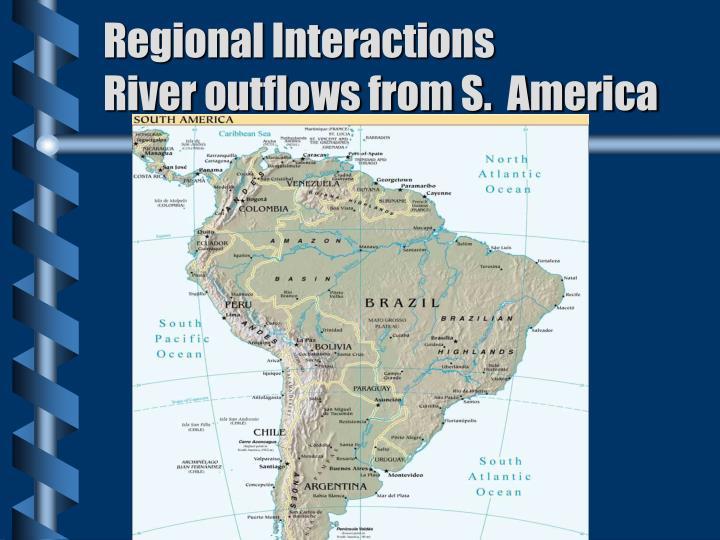 Regional Interactions