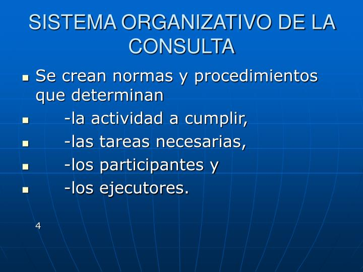 SISTEMA ORGANIZATIVO DE LA CONSULTA