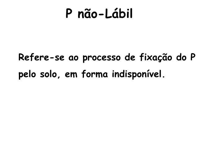 P não-Lábil