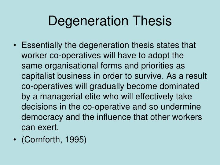 Degeneration Thesis