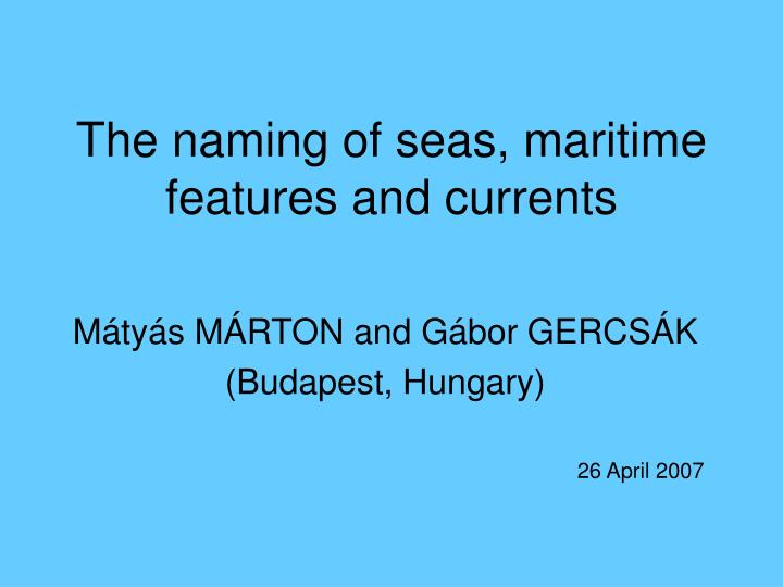 the naming of seas maritime features and currents n.
