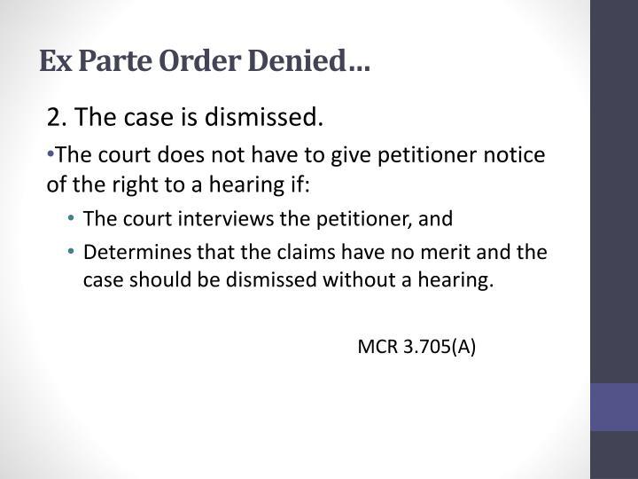 Ex Parte Order Denied…