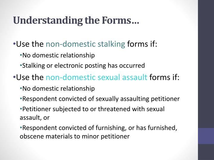Understanding the Forms…