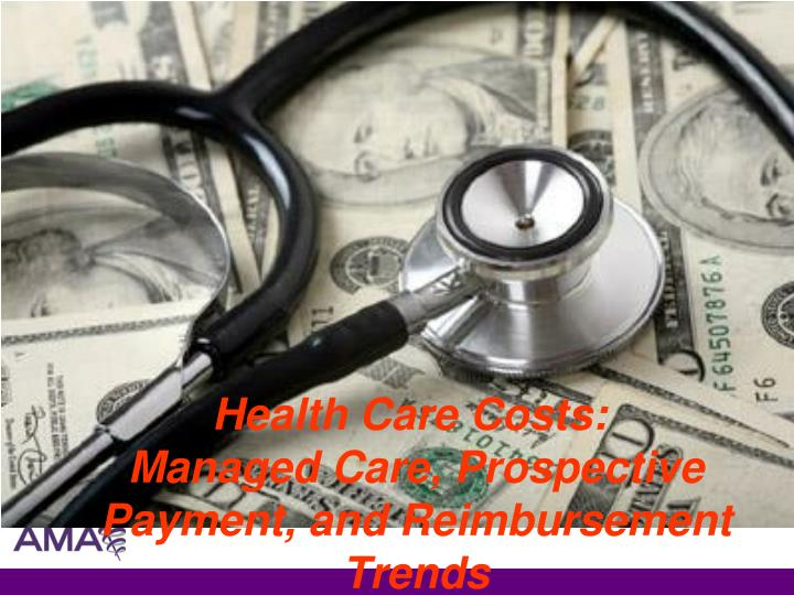 health care costs managed care prospective payment and reimbursement trends n.