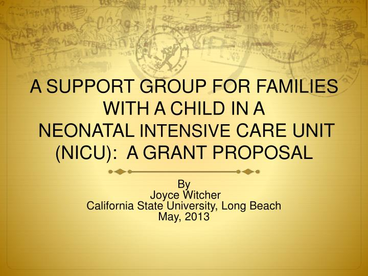 a support group for families with a child in a neonatal intensive care unit nicu a grant proposal n.