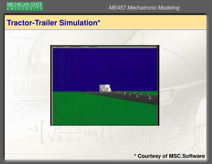 Tractor-Trailer Simulation*