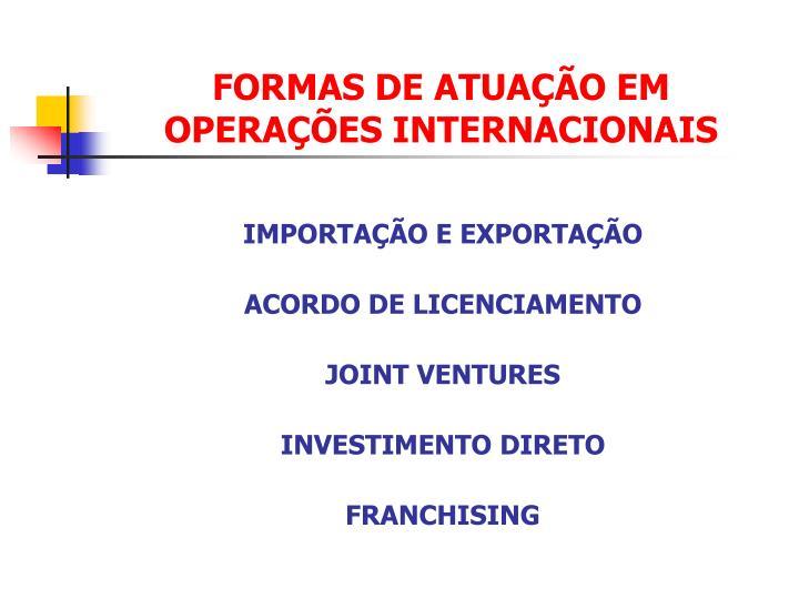 FORMAS DE ATUAÇÃO EM OPERAÇÕES INTERNACIONAIS