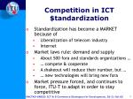 competition in ict tandardization