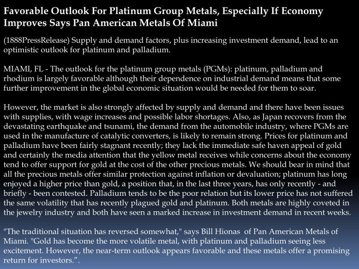Favorable Outlook For Platinum Group Metals, Especially If Economy Improves Says Pan American Metals...