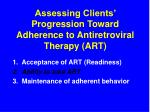 assessing clients progression toward adherence to antiretroviral therapy art10