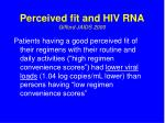 perceived fit and hiv rna gifford jaids 2000