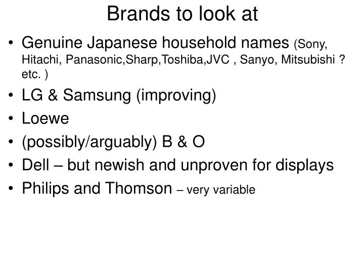 Brands to look at