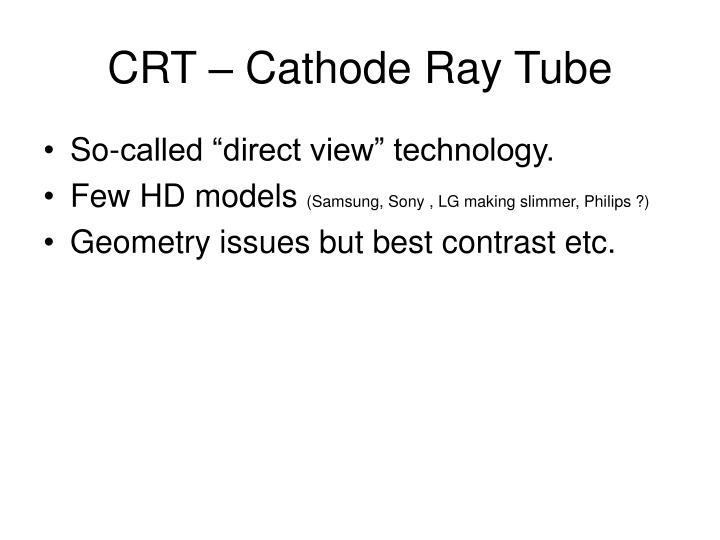 CRT – Cathode Ray Tube