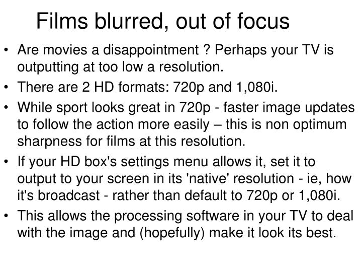 Films blurred, out of focus