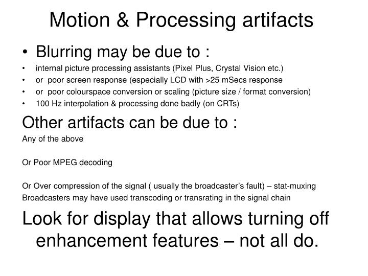 Motion & Processing artifacts