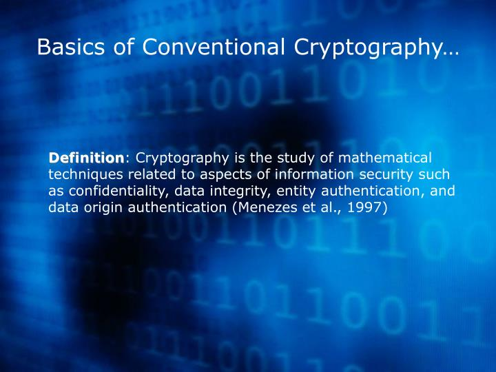 Basics of Conventional Cryptography…